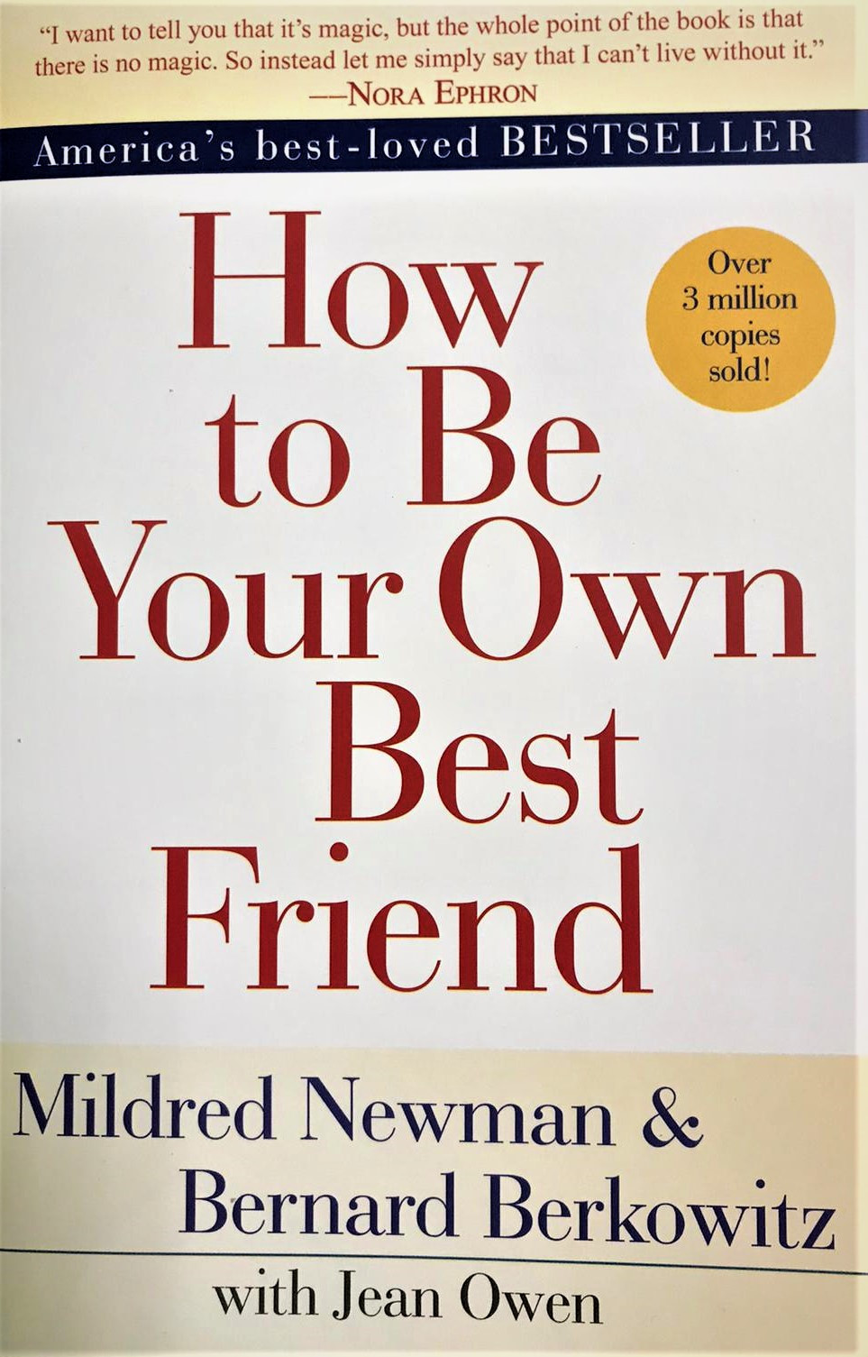Pointers from Book: How to be your own Best Friend ~ Newman and Berkowitz.