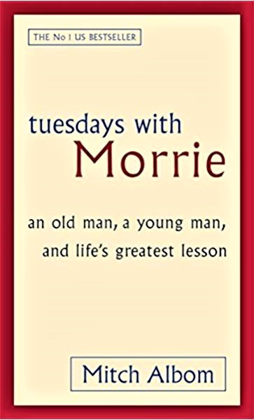 Pointers from Tuesday with Morrie ~ Mitch Albom