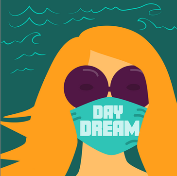 Daydreamer in a Pandemic