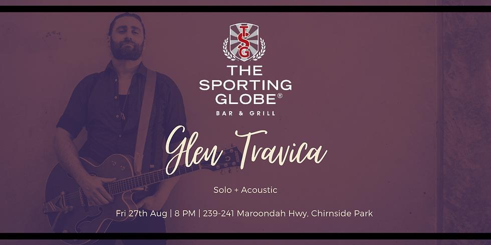 The Sporting Globe, Chirnside Park -  Glen Travica Solo