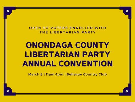 Onondaga County Libertarian Party - Annual Convention