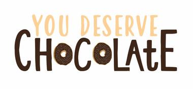 You Deserve Chocolate