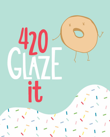 420 Glaze It