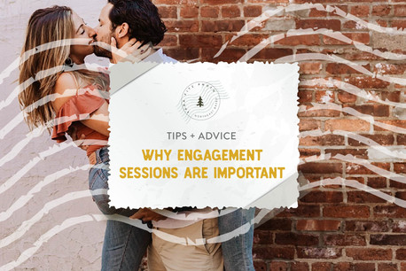 Why Are Engagement Sessions So Important?
