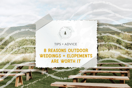 8 Reasons Outdoor Weddings and Elopements Are Worth It