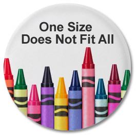 Finding what works with a 'one size fits all' mentality