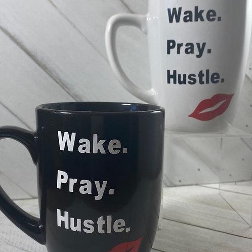 Wake. Pray. Hustle.
