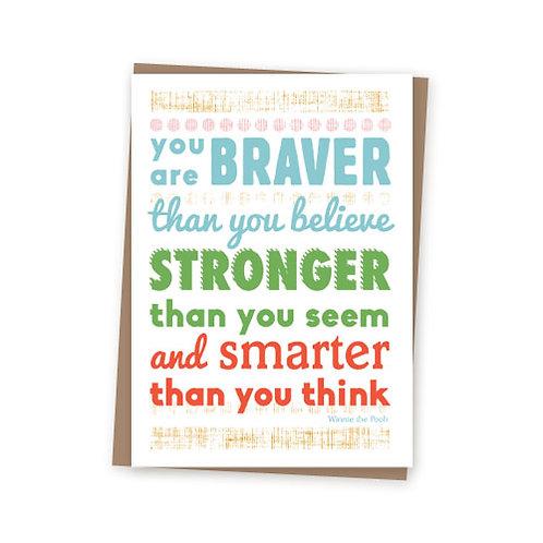 Braver, stronger, smarter card