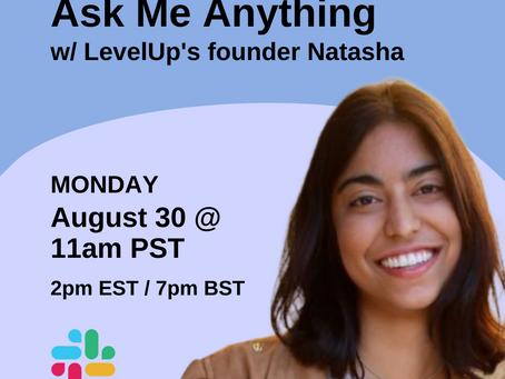 Recap for Natasha's Ask Me Anything (AMA) Session