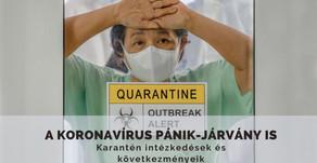 A koronavírus pánik-járvány is: Karantén intézkedések és következményeik