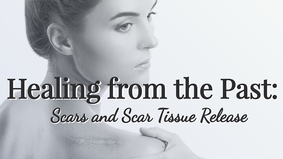 """A woman looking over her right shoulder which has a visible scar with the words: """"Healing from the Past: Scars and Scar Tissue Release"""" in the middle of the image."""