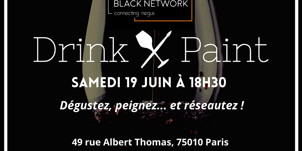 Afterwork Drink and Paint : édition BLACKNETWORK