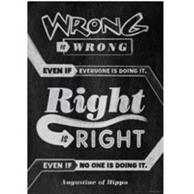 Wrong is wrong even if everyone is doing it Poster  (6697)