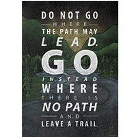 Do not go where the Path may Lead Poster  (6698)