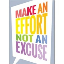 Make an Effort not an Excuse Poster  (0309)