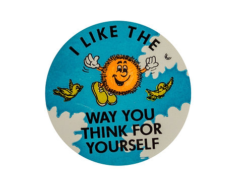 I Like the way you Think for Yourself Stickers  (F18)