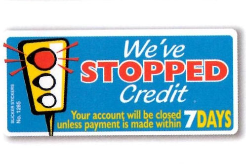 We've Stopped Credit Account Stickers  (1285)