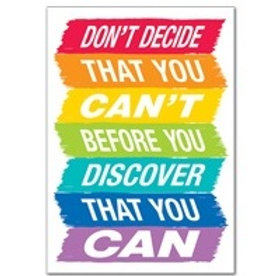 Dont decide that you cant Poster  (0313)