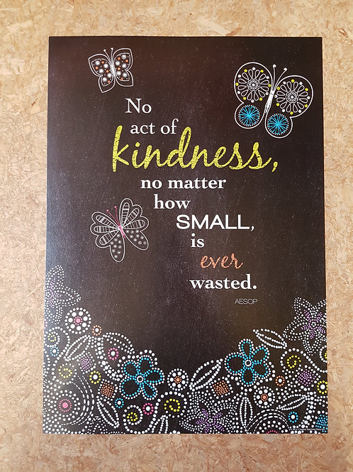 No act of Kindness is ever Wasted Poster  (6679)