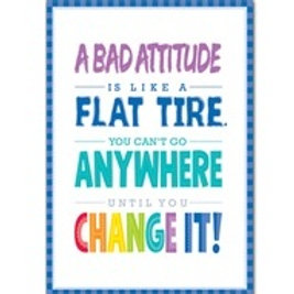 Bad Attitude is like a Flat Tyre Poster  (0308)