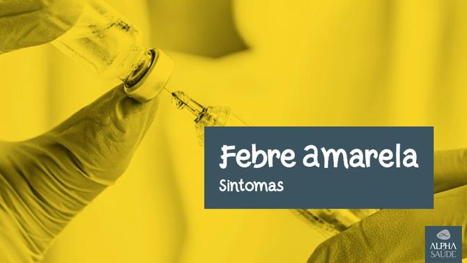 Os 15 Principais Sintomas de Febre Amarela