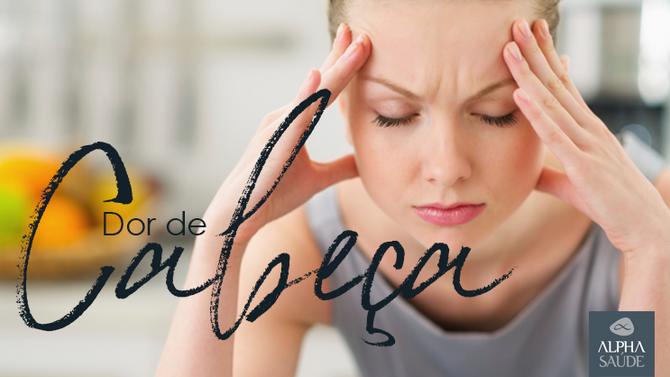 O que você ainda não sabe sobre essa  sua dor de cabeça frequente.