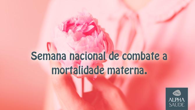 Sobre a Saúde das mamães: semana nacional de combate a mortalidade materna