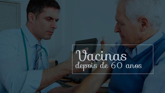 Vacinas depois dos 60 anos: o que é importante saber