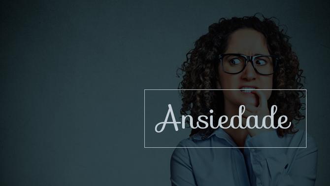 3 dicas para combater a ansiedade