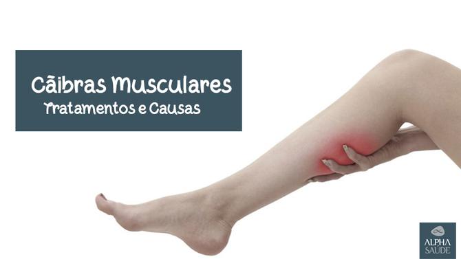 Cãibras Musculares | Tratamentos e Causas