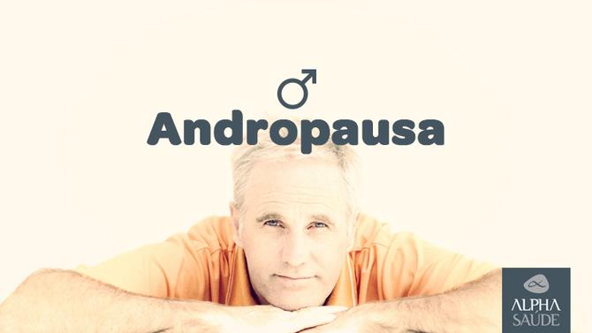 """A """"menopausa"""" dos homens: existe?"""
