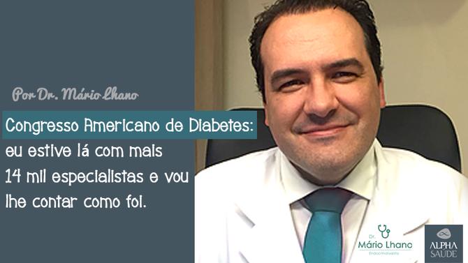 Congresso Americano de Diabetes: eu estive lá com mais 14 mil especialistas e vou lhe contar como fo