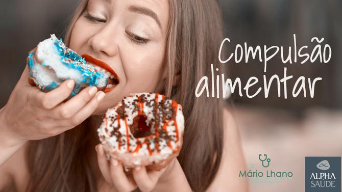 Compulsão alimentar: quando o controle foge das suas mãos, ou da sua boca