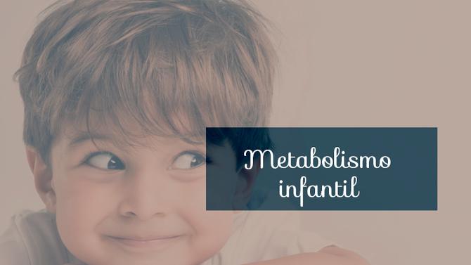 Como funciona o metabolismo das crianças?
