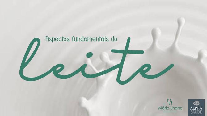 Sobre o seu café da manhã diário:  aspectos fundamentais do leite.