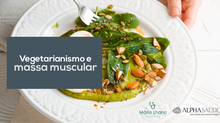 Pode um vegetariano ganhar massa muscular? Como?