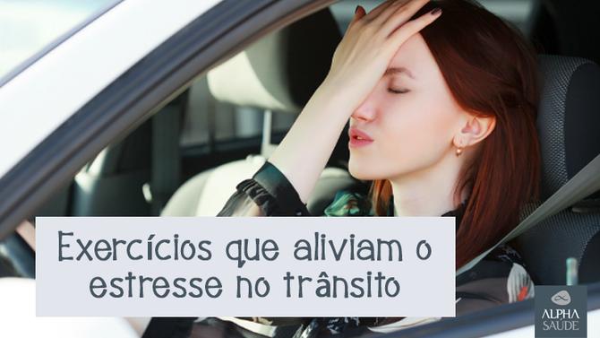 Exercícios que aliviam o estresse no trânsito