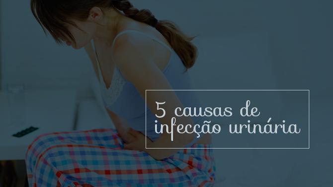 Conheça 5 causas inusitadas da infecção urinária