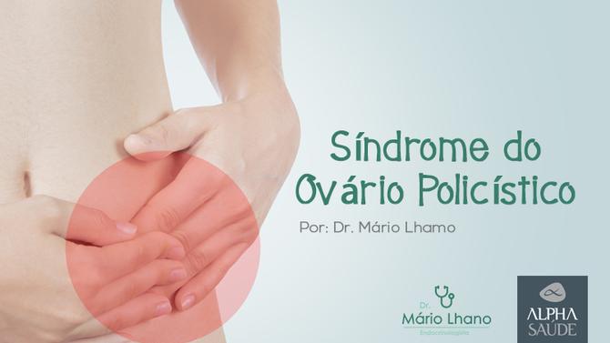 Especial para as mulheres: tudo o que você precisa saber sobre Síndrome do Ovário Policístico