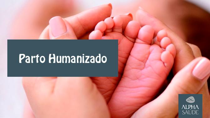Já ouviu falar em Parto Humanizado?