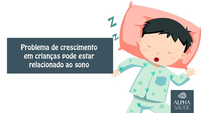 Problema de crescimento em crianças pode estar relacionado ao sono: confira aqui.