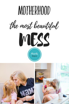 Motherhood the most beautiful mess