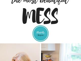 Motherhood the most beautiful mess