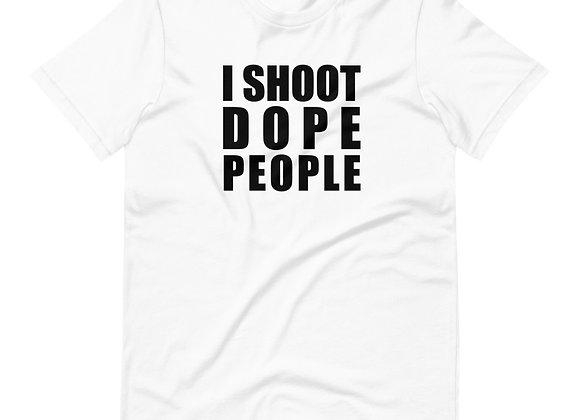 I Shoot Dope People Unisex T-Shirt