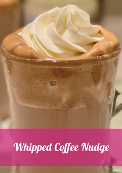 Whipped Coffee Nudge