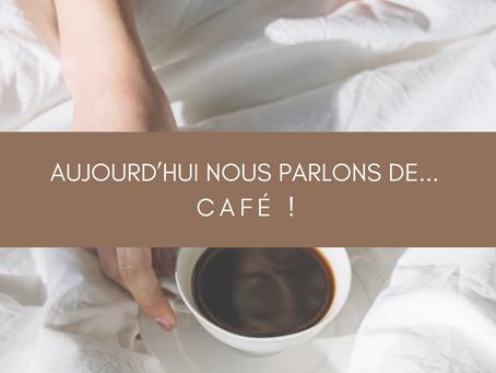 Aujourd'hui nous parlons de ... café!