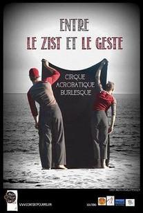 Entre le Zist et le Geste / Cirque Content pour Peu