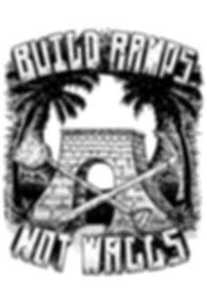 BUILD_RAMPS_NOT_WALLS.jpg