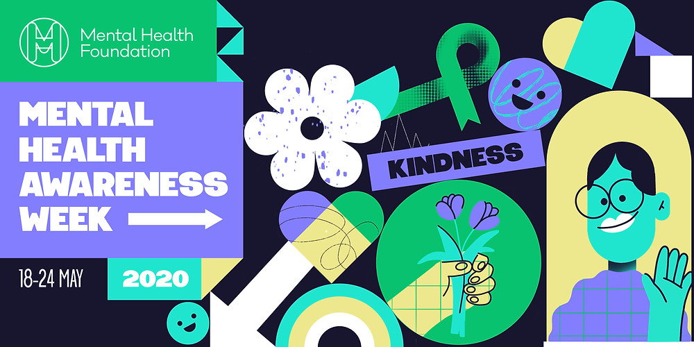 A poster to promote mental health awareness week 2020 - showing the theme as kindness