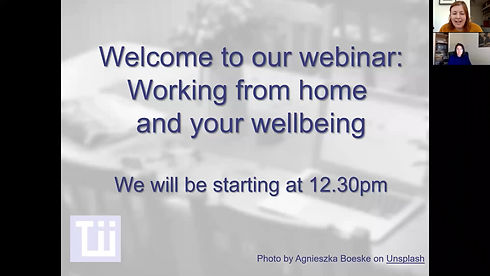A recording of our 30 minute webinar on working from home and your wellbeing.